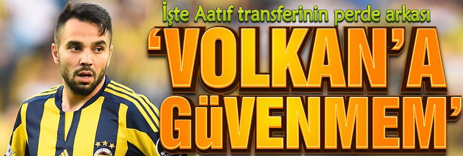 Aat�f transferinin perde arkas� belli oldu