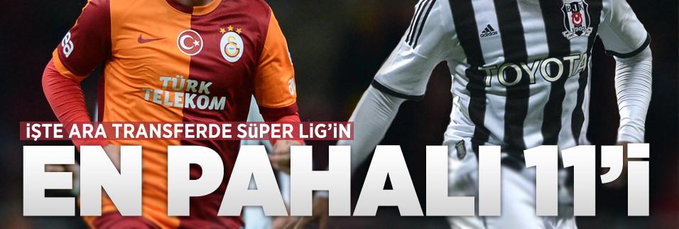 Ara transferde Süper Lig'in en pahalı 11'i