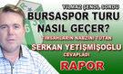 Bursaspor turu nas�l ge�er?