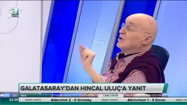 Hıncal Uluç'tan G.Saray'a sert yanıt