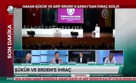 """""""Hakan Şükür ve Arif Erdem'in ihraç nedeni..."""""""