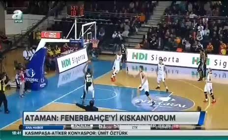 Ergin Ataman: Fenerbahçe'yi kıskanıyorum