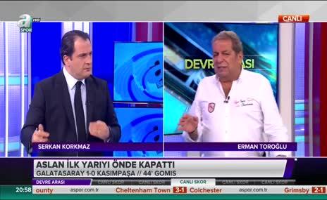 Erman Toroğlu: G.Saray'da 'sahtekar' futbolcu kalmadı